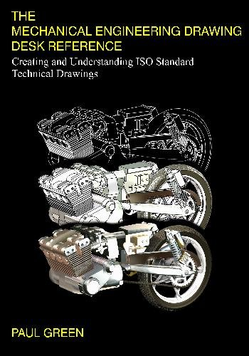 9781448613090: The Mechanical Engineering Drawing Desk Reference: Creating and Understanding ISO Standard Technical Drawings