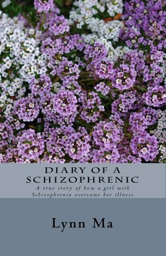 9781448614141: Diary of a Schizophrenic: A true story of how a girl with Schizophrenia overcame her illness