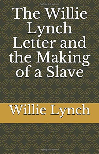 9781448614561: The Willie Lynch Letter and the Making of a Slave