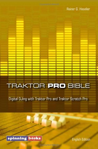 9781448616077: traktor pro bible digital DJing with Traktor Pro and traktor Scratch Pro English Edition (English Edition)