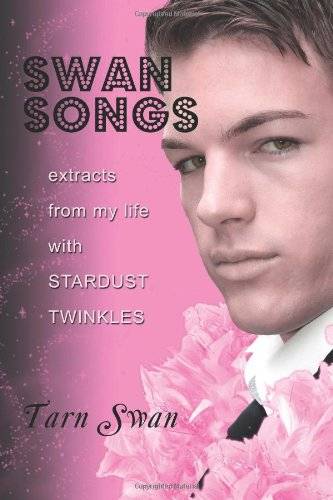 9781448617791: Swan Songs, Extracts from my Life with Stardust Twinkles: 1