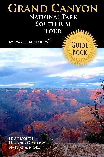 9781448618491: Grand Canyon National Park South Rim Tour Guide: Your personal tour guide for Grand Canyon travel adventure!