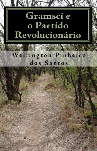 Gramsci E O Partido Revolucionario (Paperback): Wellington Pinheiro Dos
