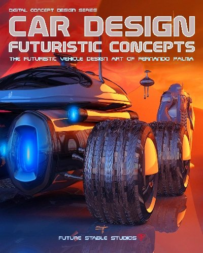9781448618767: Car Design: Futuristic Concepts (Digital Concept Design)
