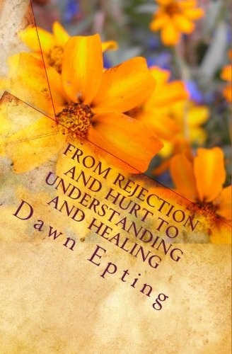 9781448619696: From Rejection and Hurt to Understanding and Healing