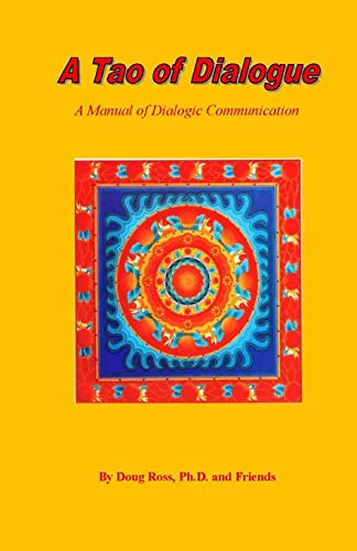 9781448621910: A Tao of Dialogue: A Manual of Dialogic Communication