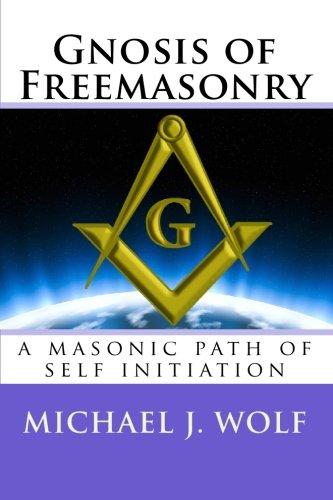 9781448622283: Gnosis of Freemasonry: a masonic path of self initiation