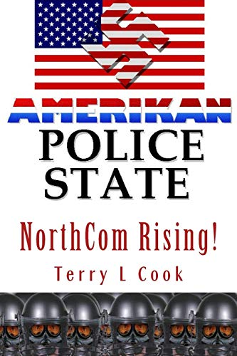 NorthCom Rising!: America's New Gestapo Military Dictatorship (1448624983) by Cook, Terry L