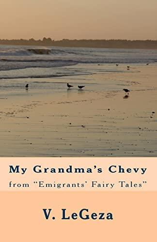 My Grandma's Chevy: From Emigrants' Fairy Tales: Legeza, V.