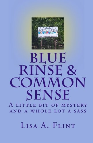 9781448626496: Blue Rinse & Common Sense: A little bit of mystery and a whole lot a sass