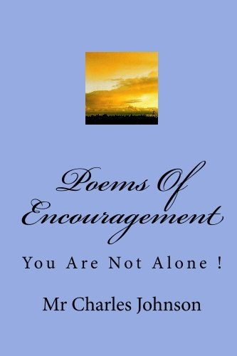 9781448628582: Poems Of Encouragement: You Are Not Alone !