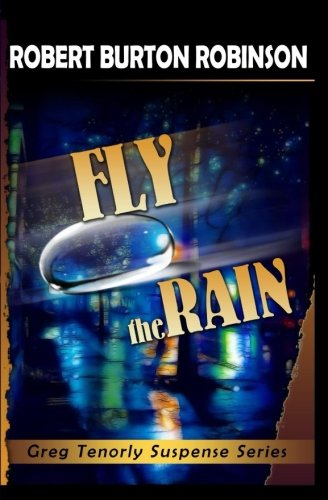 9781448628612: Fly the Rain: Greg Tenorly Suspense Series - Book 4