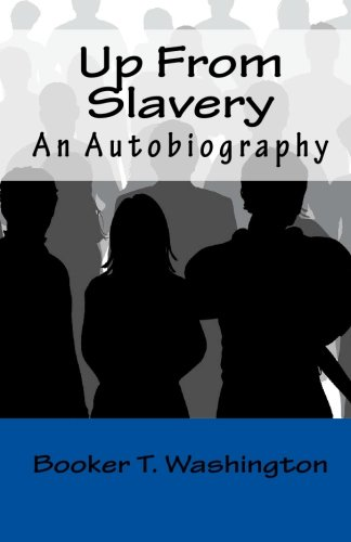 9781448629107: Up From Slavery: An Autobiography