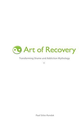 Art of Recovery: Transforming Shame and Addiction Mythology (Paperback) - Paul Stiles Randak