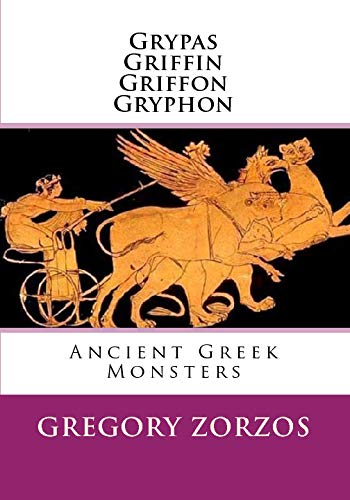 9781448631216: Grypas, Griffin, Griffon, Gryphon: Ancient Greek Monsters (Greek Edition)