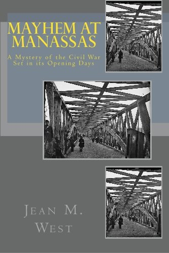 9781448631728: Mayhem at Manassas: A Mystery of the Civil War Set in its Opening Days