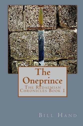 9781448632145: The Oneprince: The Redaemian Chronicles