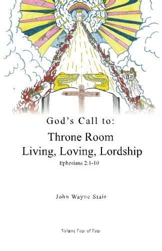 9781448636396: God's Call to: Throne Room Living, Loving, Lordship - Volume 4
