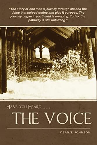 Have you Heard THE VOICE: Johnson, Dean T;