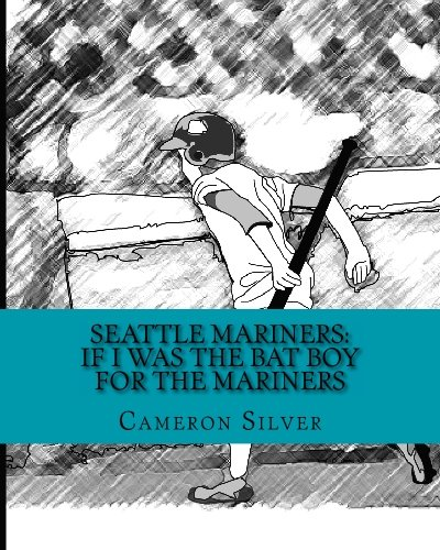 9781448641956: Seattle Mariners: If I was the Bat Boy for the Mariners