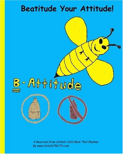 9781448642212: Beatitude Your Attitude!: A Read and Draw Catholic Kids Book that Rhymes!