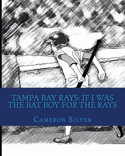 9781448643905: Tampa Bay Rays: If I was the Bat Boy for the Rays