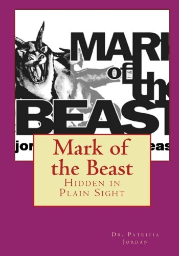 Mark of the Beast: Hidden in Plain Sight: Jordan, Dr. Patricia
