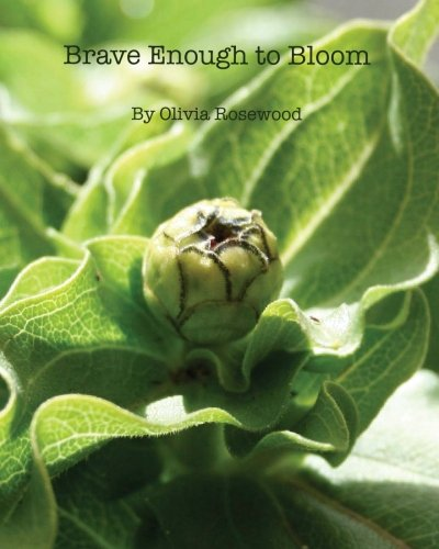 Brave Enough to Bloom: Rosewood, Olivia