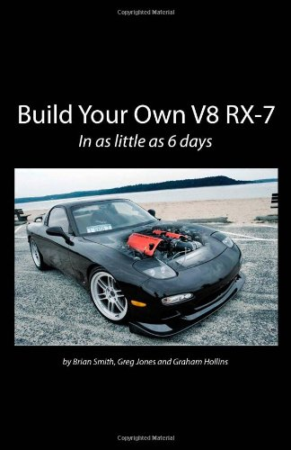 9781448648177: Build Your Own V8 RX-7