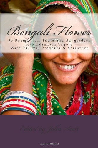 Bengali Flower : 50 Poems from India: Scott, John