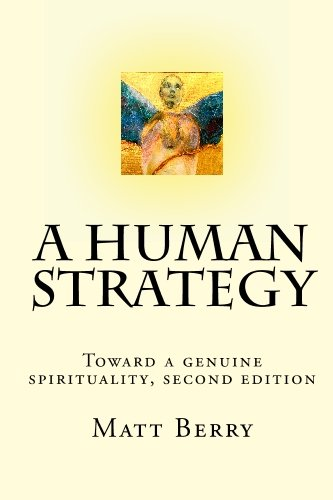 9781448649921: A Human Strategy: Toward a genuine spirituality, second edition