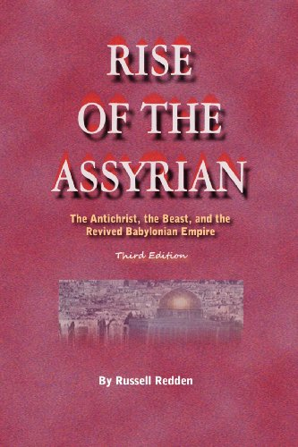 9781448650668: Rise of the Assyrian: The Antichrist, the Beast, and the Revived Babylonian Empire