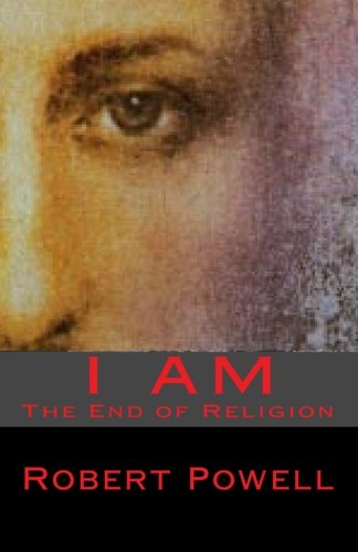 9781448652099: I AM: The End of Religion