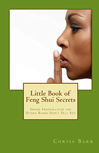9781448653461: Little Book of Feng Shui Secrets: Inside Information the Other Books Don't Tell You