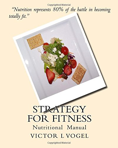 Strategy For Fitness Nutritional Manual: Victor L Vogel