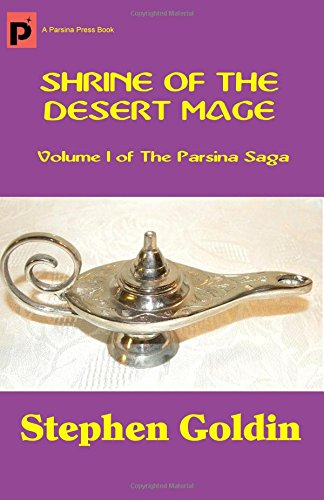 Shrine of the Desert Mage: Volume I of The Parsina Saga (1448655838) by Goldin, Stephen