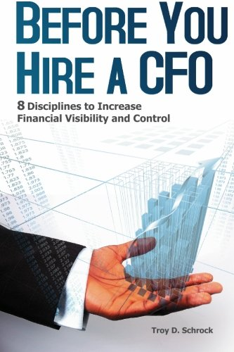 9781448656462: Before You Hire a CFO: 8 Disciplines to Increase Financial Visibility and Control