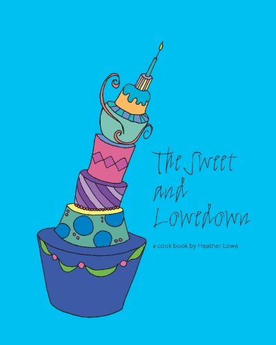 The Sweet and Lowedown