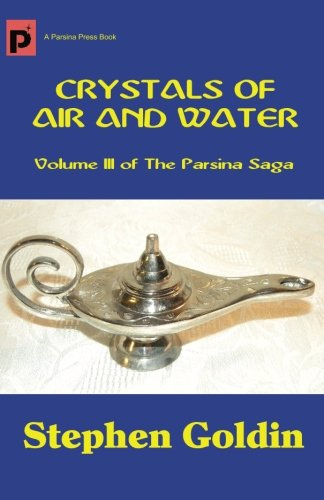9781448658787: Crystals of Air and Water: Volume III of The Parsina Saga