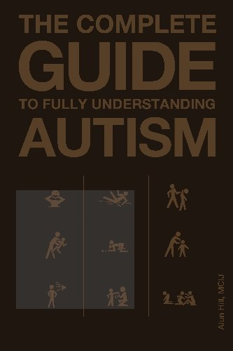 9781448659456: The Complete Guide To Fully Understanding Autism: The Essential Guide To Underatanding Autism