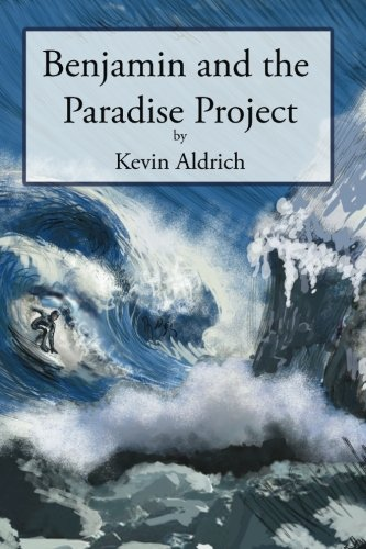 Benjamin and the Paradise Project: Aldrich, Kevin