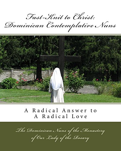 9781448660407: Fast-Knit to Christ: Dominican Contemplative Nuns: A Radical Answer to a Radical Love