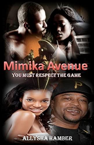 Mimika Avenue: You Must Respect The Game: Allysha Hamber