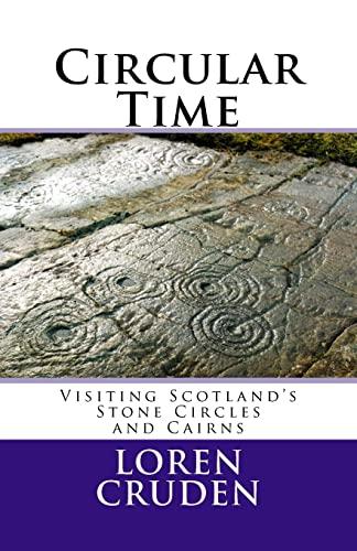 9781448670048: Circular Time: Visiting Scotland's Stone Circles and Cairns