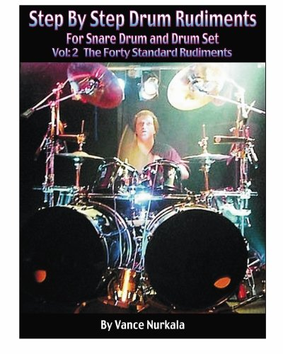 9781448670420: Step By Step Drum Rudiments For Snare Drum and Drum Set: The Forty Standard Rudiments