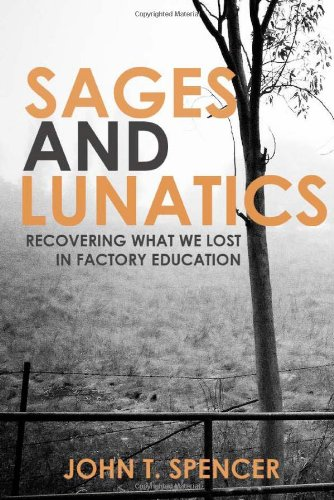9781448670673: Sages and Lunatics: recovering what we lost in factory education