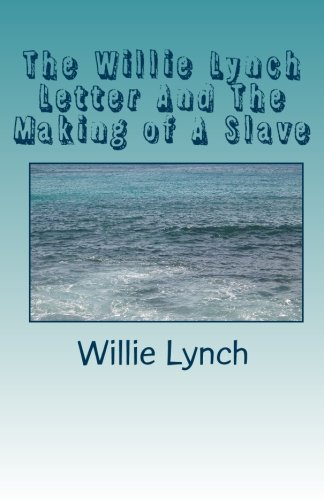 9781448671847: The Willie Lynch Letter And The Making of A Slave