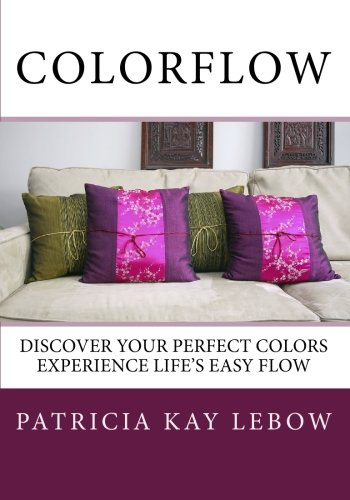 9781448673797: ColorFlow: Discover Your Perfect Colors Experience Life's Easy Flow