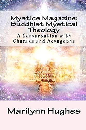 9781448674053: Mystics Magazine: Buddhist Mystical Theology: A Conversation with Charaka and Acvagosha