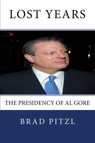 9781448675630: Lost Years : The Presidency of Al Gore